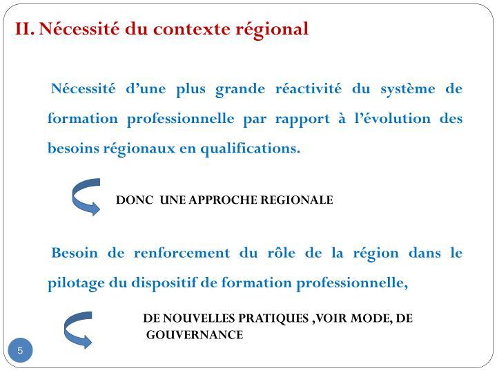 II. Nécessité du contexte régional