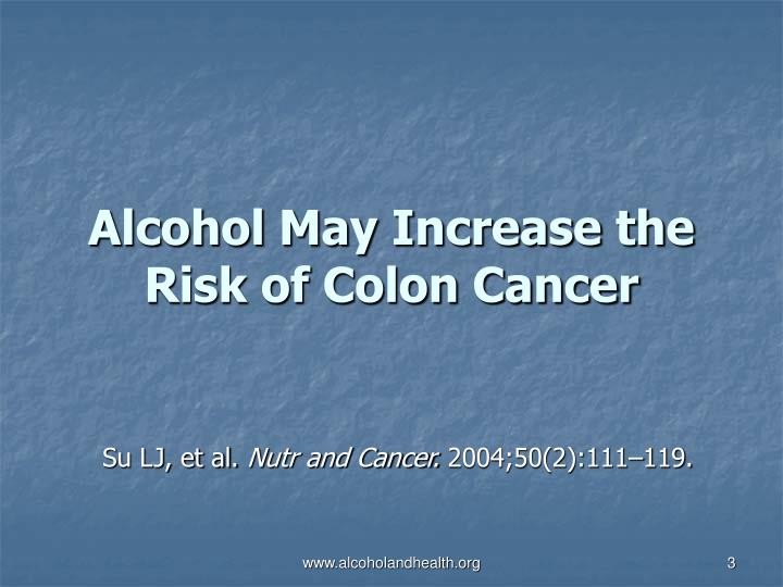 Alcohol May Increase the Risk of Colon Cancer
