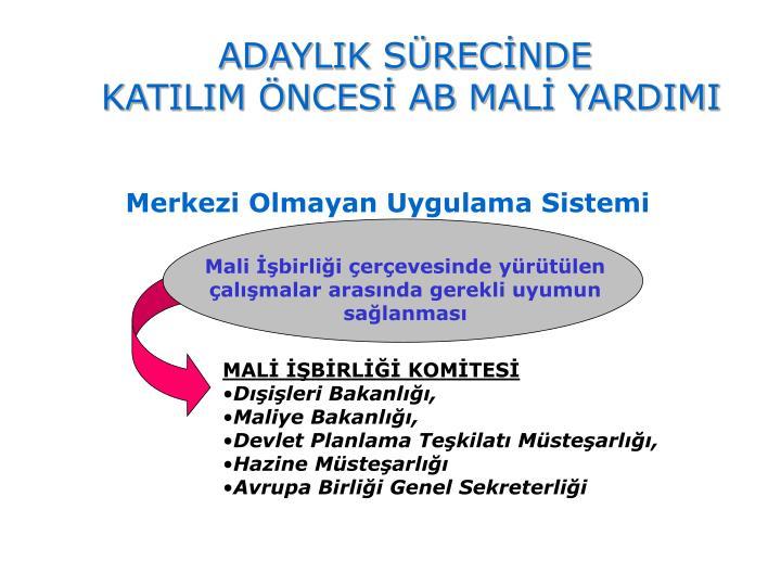 ADAYLIK SÜRECİNDE