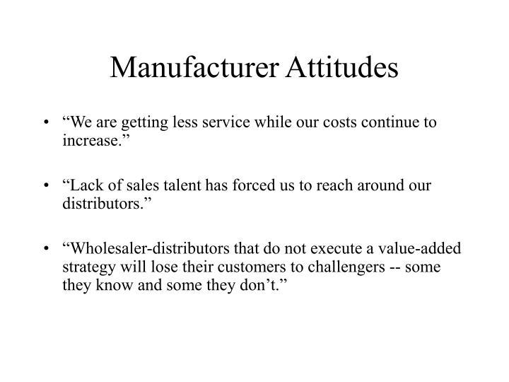 Manufacturer Attitudes