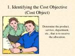 1 identifying the cost objective cost object