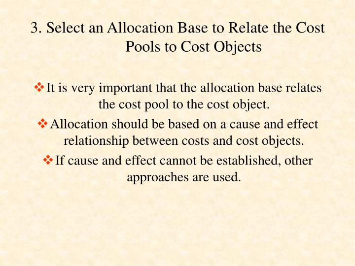 3. Select an Allocation Base to Relate the Cost Pools to Cost Objects