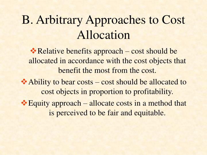 B. Arbitrary Approaches to Cost Allocation