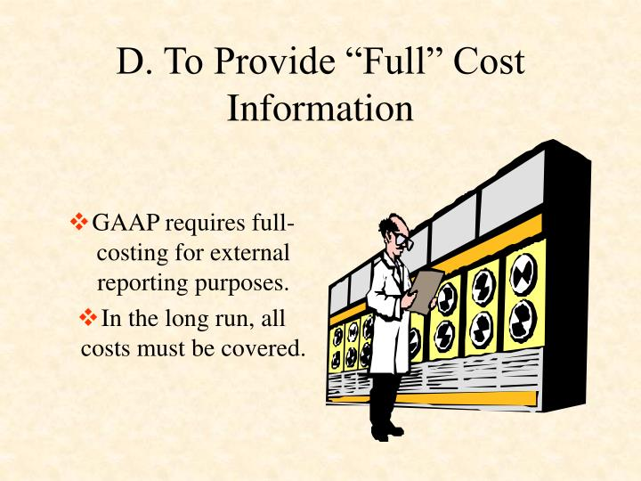 "D. To Provide ""Full"" Cost Information"
