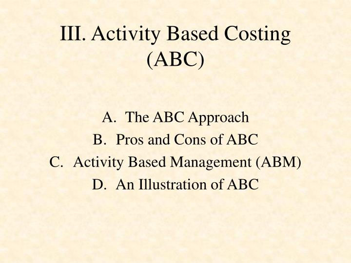 III. Activity Based Costing (ABC)