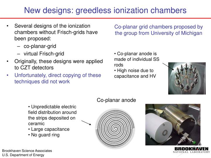 Several designs of the ionization chambers without Frisch-grids have been proposed: