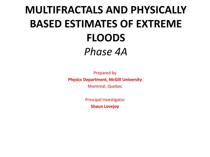 multifractals and physically based estimates of extreme floods phase 4a