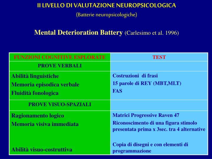 II LIVELLO DI VALUTAZIONE NEUROPSICOLOGICA