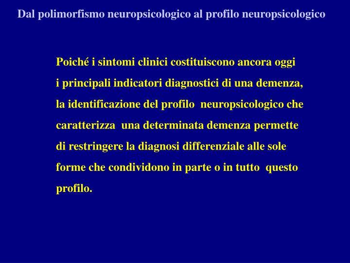 Dal polimorfismo neuropsicologico al profilo neuropsicologico