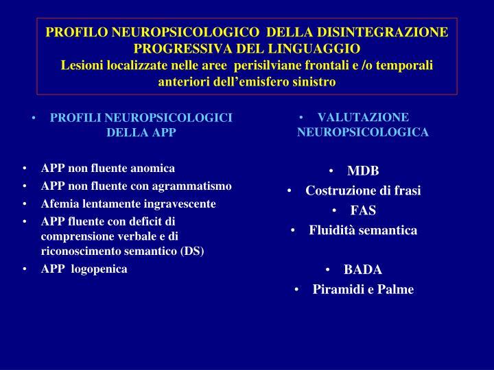 PROFILI NEUROPSICOLOGICI DELLA APP
