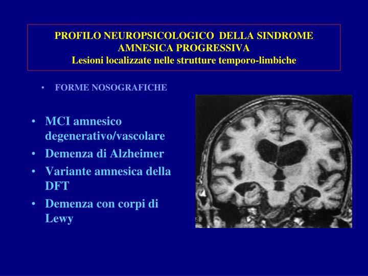 PROFILO NEUROPSICOLOGICO  DELLA SINDROME AMNESICA PROGRESSIVA