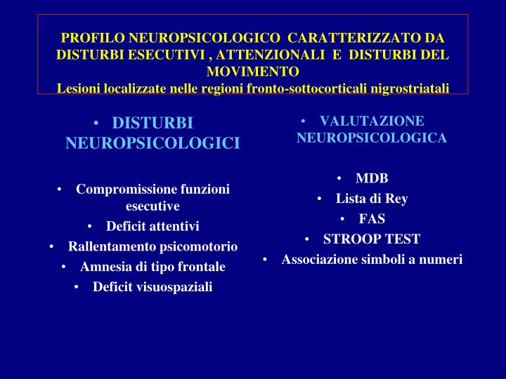 DISTURBI NEUROPSICOLOGICI
