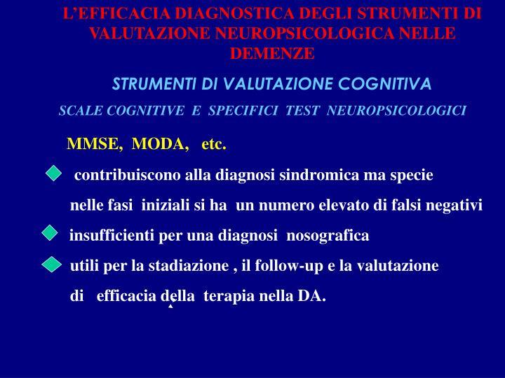 L'EFFICACIA DIAGNOSTICA DEGLI STRUMENTI DI VALUTAZIONE NEUROPSICOLOGICA NELLE DEMENZE
