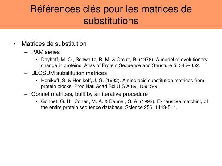 Références clés pour les matrices de substitutions
