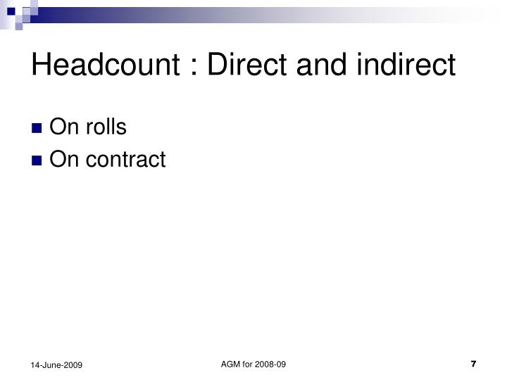 Headcount : Direct and indirect