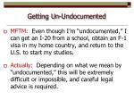 getting un undocumented