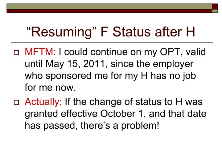"""Resuming"" F Status after H"
