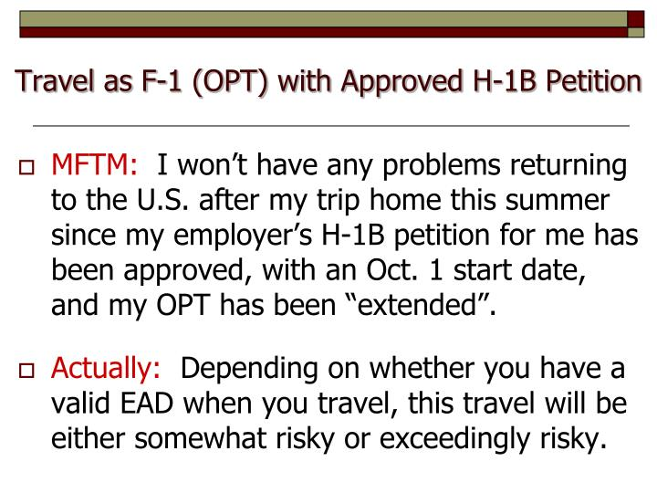 Travel as F-1 (OPT) with Approved H-1B Petition