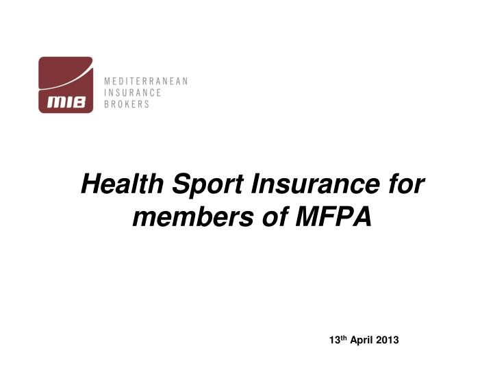 Health sport insurance for members of mfpa