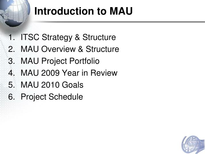 Introduction to MAU