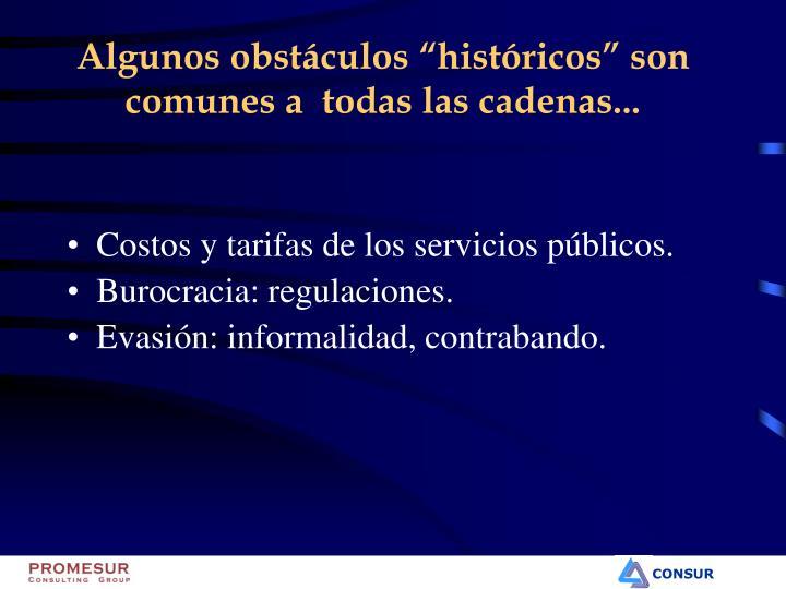 """Algunos obstáculos """"históricos"""" son comunes a  todas las cadenas..."""