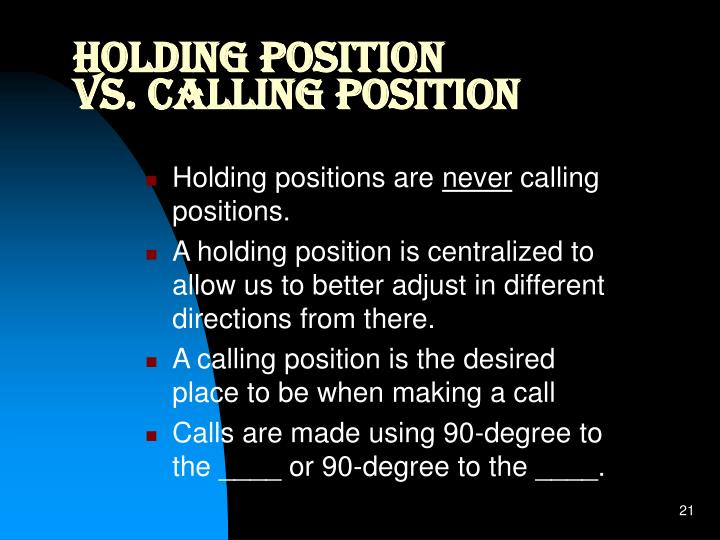 Holding Position          vs. Calling Position