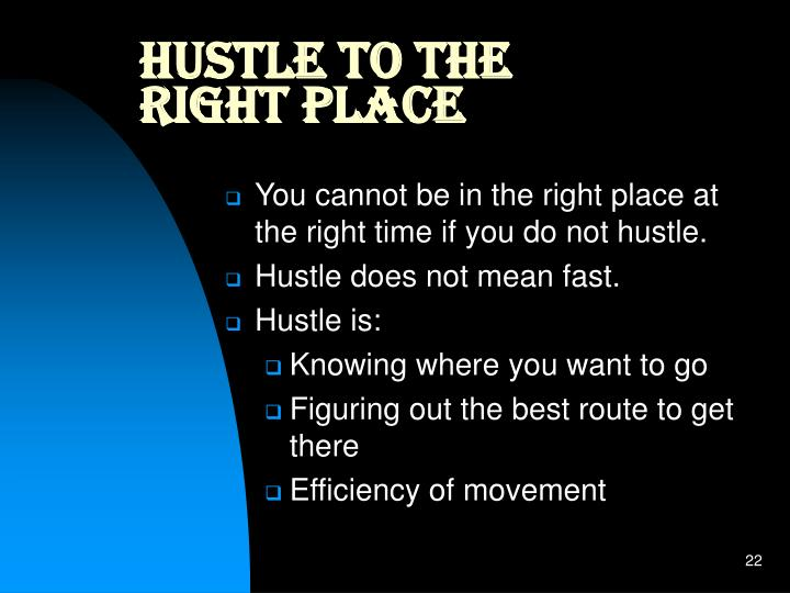 Hustle to the right place