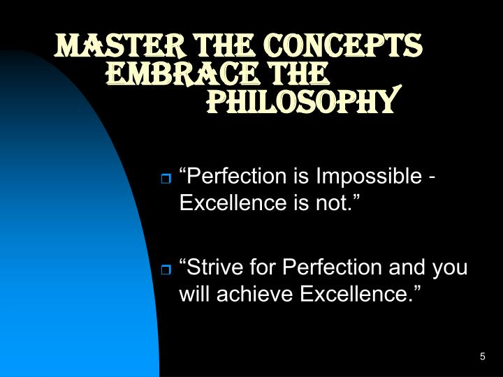 Master the Concepts  Embrace the Philosophy