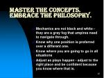 master the concepts embrace the philosophy1