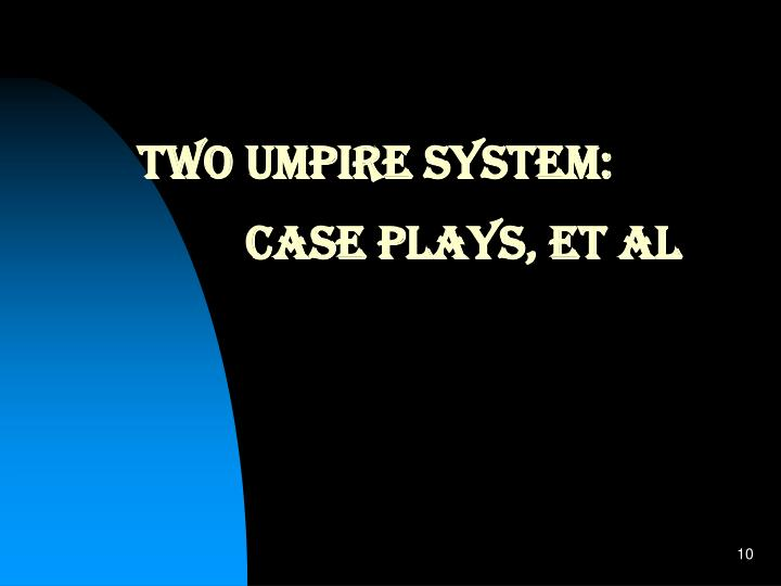 Two Umpire System: