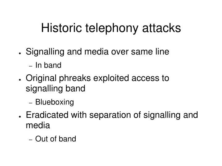 Historic telephony attacks