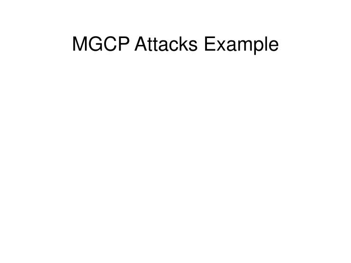 MGCP Attacks Example