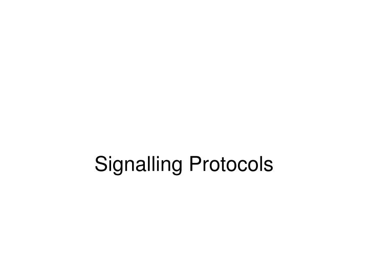 Signalling Protocols