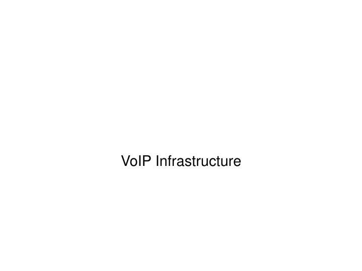 VoIP Infrastructure