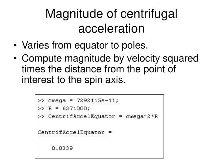 Magnitude of centrifugal acceleration