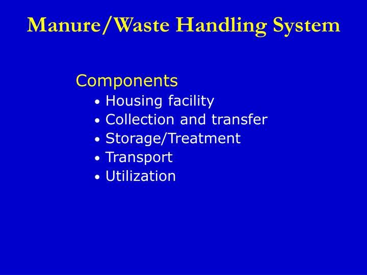 Manure/Waste Handling System