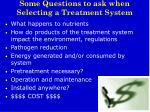 some questions to ask when selecting a treatment system