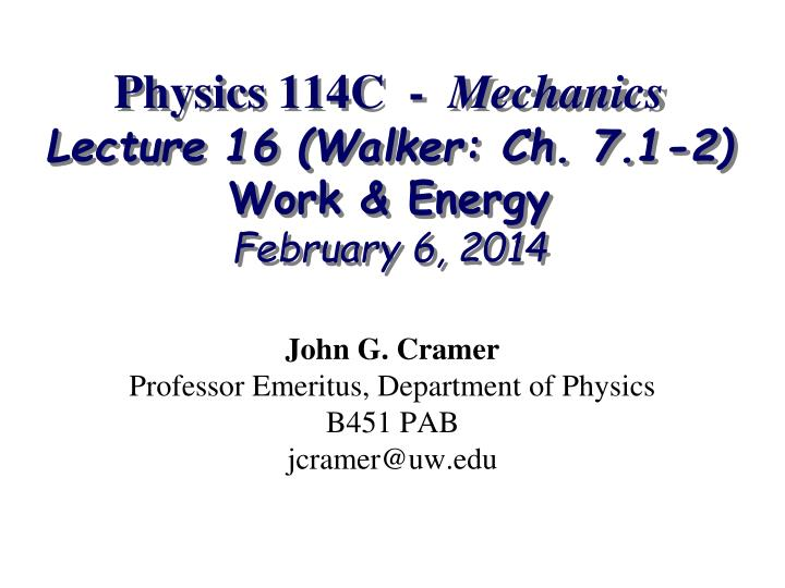 Physics 114c mechanics lecture 16 walker ch 7 1 2 work energy february 6 2014
