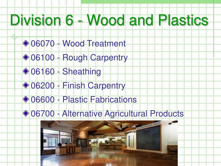 Division 6 - Wood and Plastics