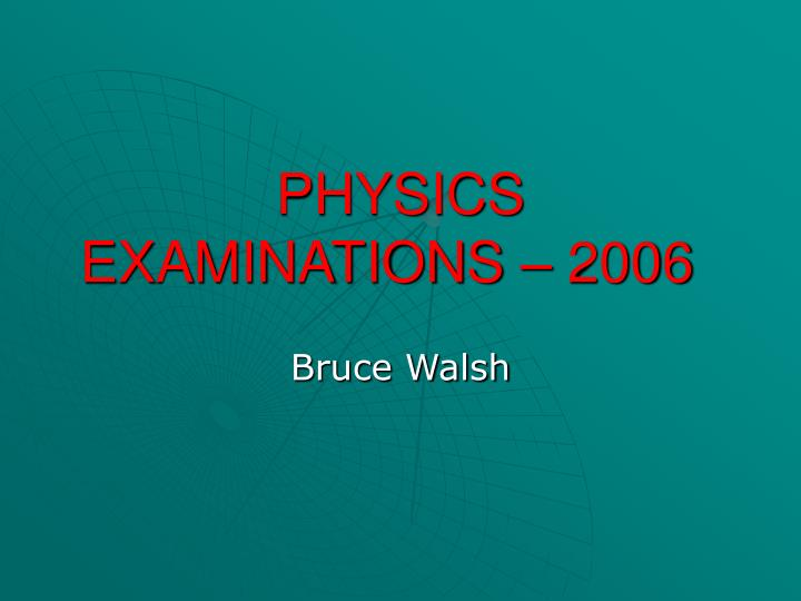 Physics examinations 2006