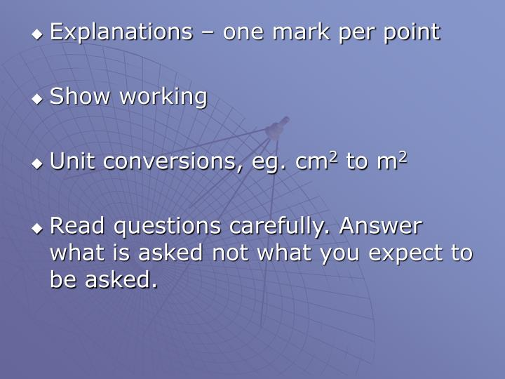 Explanations – one mark per point