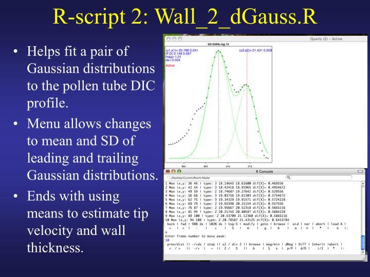 R-script 2: Wall_2_dGauss.R