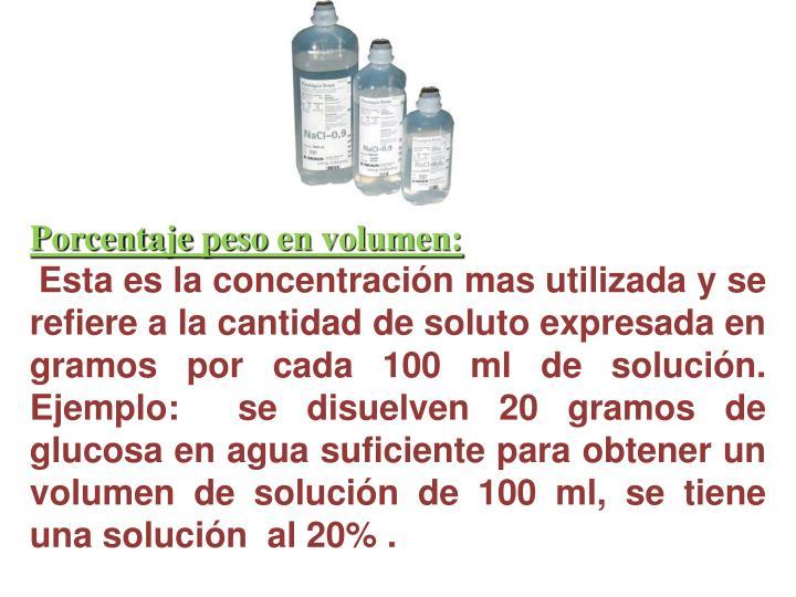 Porcentaje peso en volumen:
