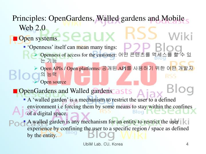 Principles: OpenGardens, Walled gardens and Mobile Web 2.0