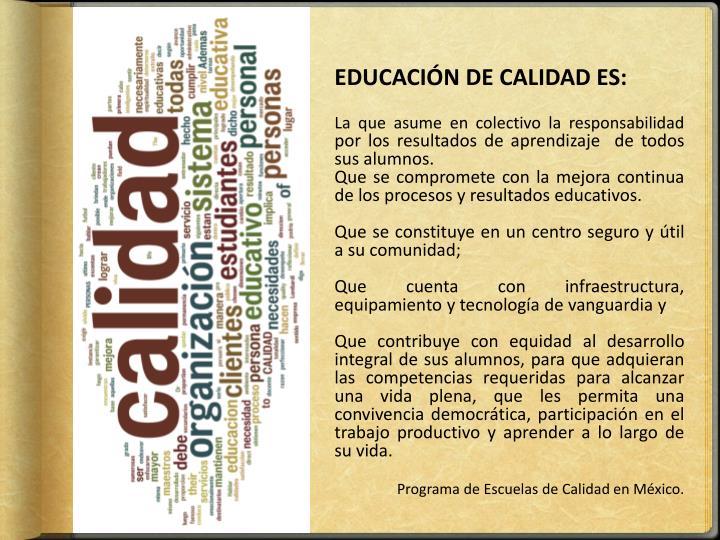 EDUCACIÓN DE CALIDAD ES: