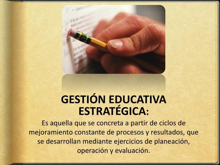 GESTIÓN EDUCATIVA ESTRATÉGICA