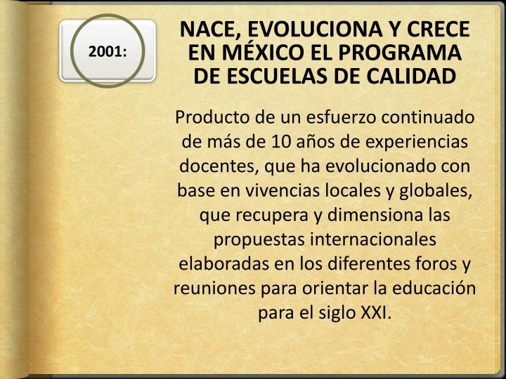 NACE, EVOLUCIONA Y CRECE EN MÉXICO EL PROGRAMA DE ESCUELAS DE CALIDAD