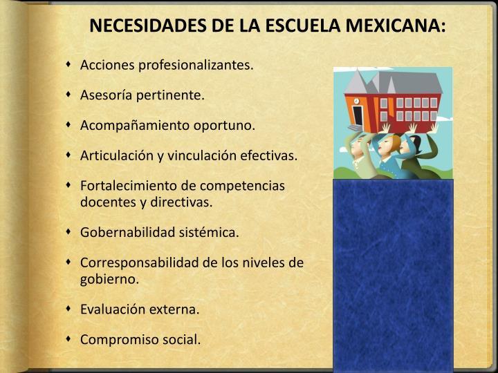 NECESIDADES DE LA ESCUELA MEXICANA: