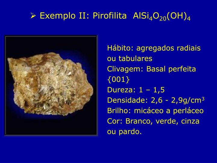 Exemplo II: Pirofilita  AlSi