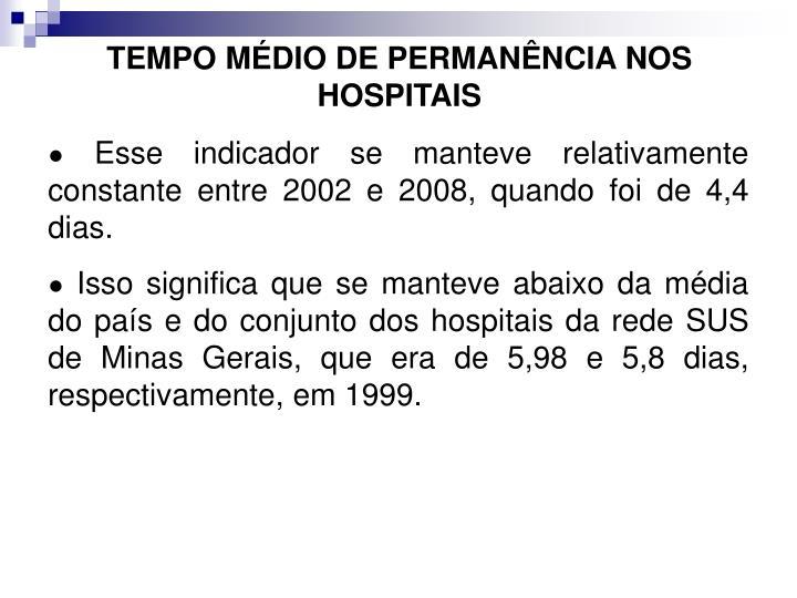 TEMPO MÉDIO DE PERMANÊNCIA NOS HOSPITAIS